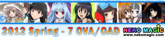 2012 Spring anime Part 7: OVA/OAD/SP II
