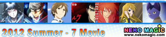 2012 Summer anime Part 7: Movie I