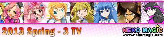 2013 Spring anime Part 3: TV anime III