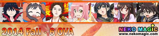 2014 Fall anime Part 6: OVA/OAD/SP I