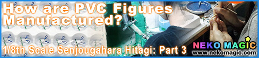 How are PVC Figures Manufactured? 1/8th Scale Senjougahara Hitagi   Part 3